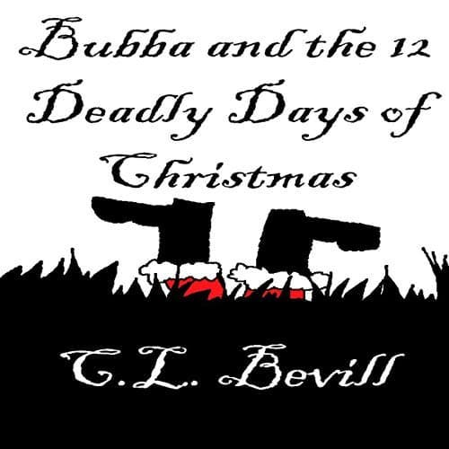 Audiobook cover for Bubba and the 12 Deadly Days of Christmas by C.L. Bevill