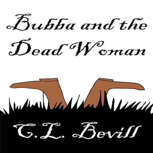 Audiobook cover for Bubba and the Dead Woman by C.L. Bevill