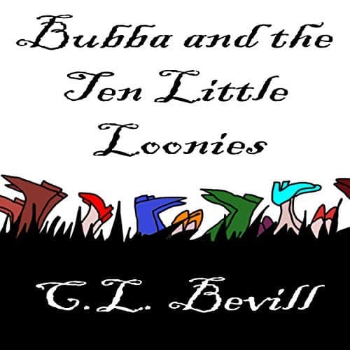 Bubba and the Ten Little Loonies by C.L. Bevill