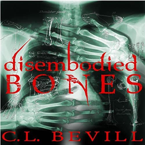 Audiobook cover for Disembodied Bones by C.L. Bevill