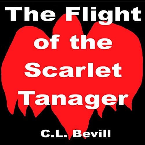 Audiobook cover for The Flight of the Scarlet Tanager by C.L. Bevill