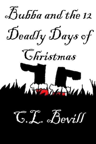 Book cover for Bubba and the 12 Deadly Days of Christmas by C.L. Bevill