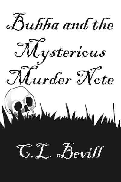 Book cover for Bubba and the Mysterious Murder Note by C.L. Bevill