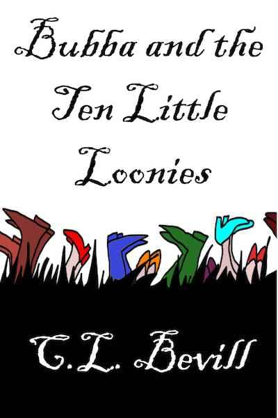 Book cover for Bubba and the Ten Little Loonies by C.L. Bevill