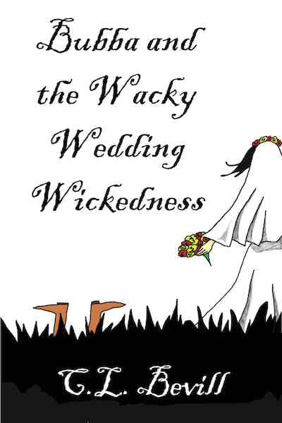 Book cover for Bubba and the Wacky Wedding Wickedness by C.L. Bevill