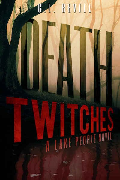Book cover for Death Twitches by C.L. Bevill