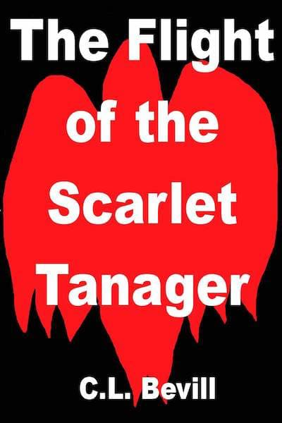 Book cover for The Flight of the Scarlet Tanager by C.L. Bevill